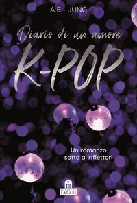 DIARIO DI UN AMORE K - POP di AE - JUNG