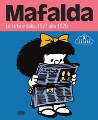 MAFALDA - LE STRISCE DALLA 1537 ALLA 1920 di QUINO