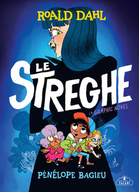 STREGHE GRAPHIC NOVEL di DAHL R. - BAGIEU PENELOPE