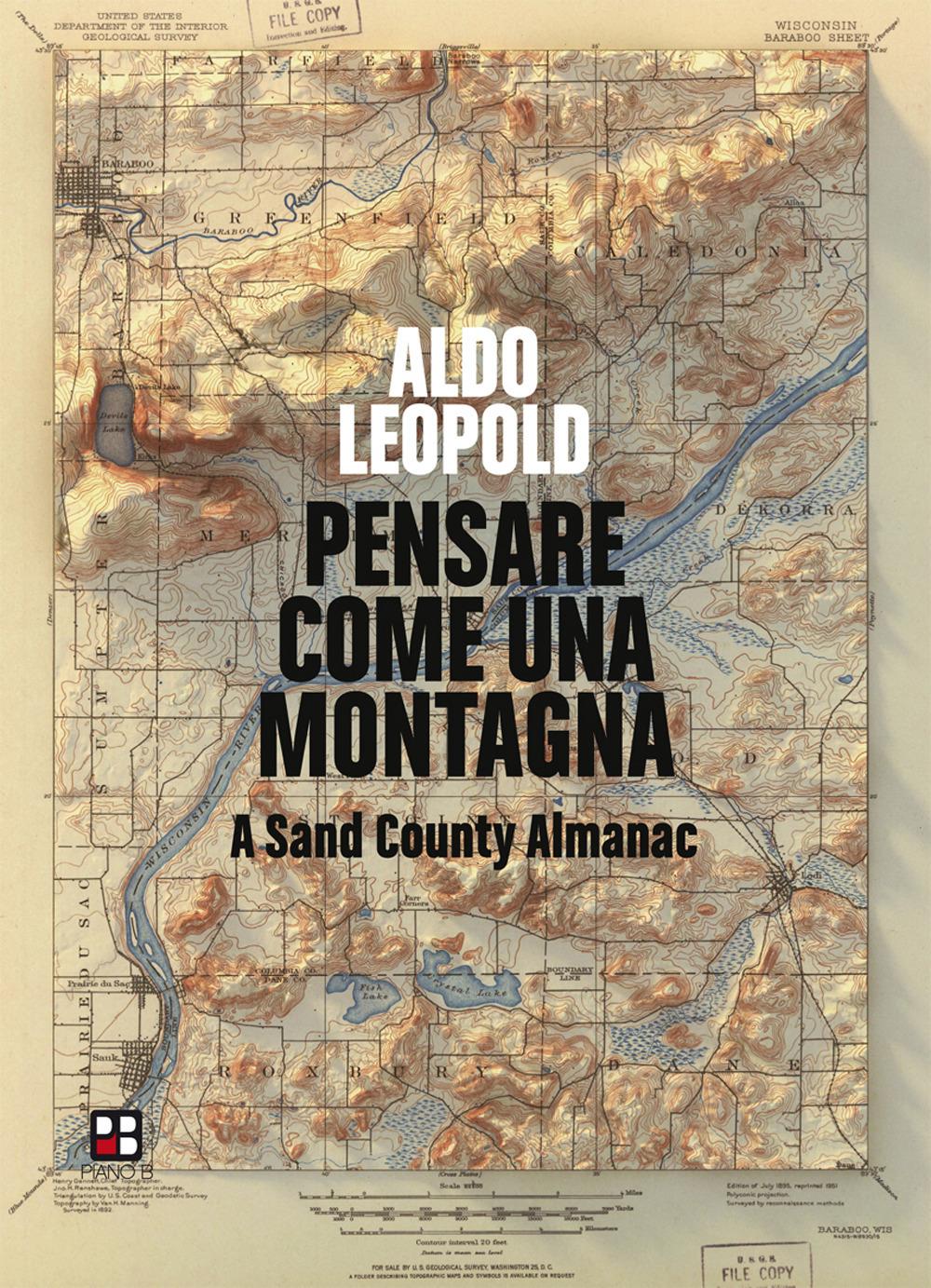 Pensare come una montagna. A Sand County Almanac. Ediz. integrale