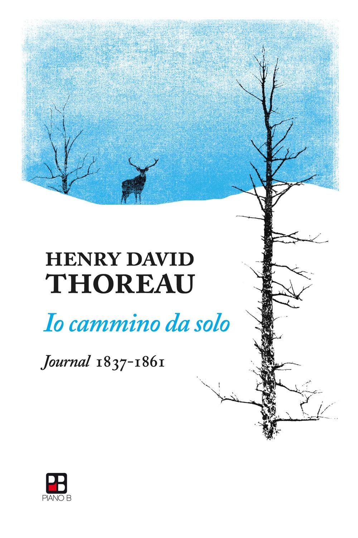 Io cammino da solo. Journal 1837-1861