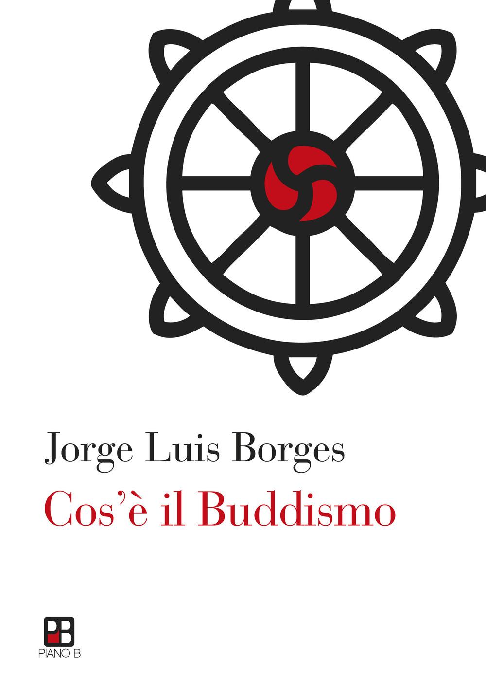 COS'È IL BUDDISMO - Borges Jorge Luis - 9788893710893