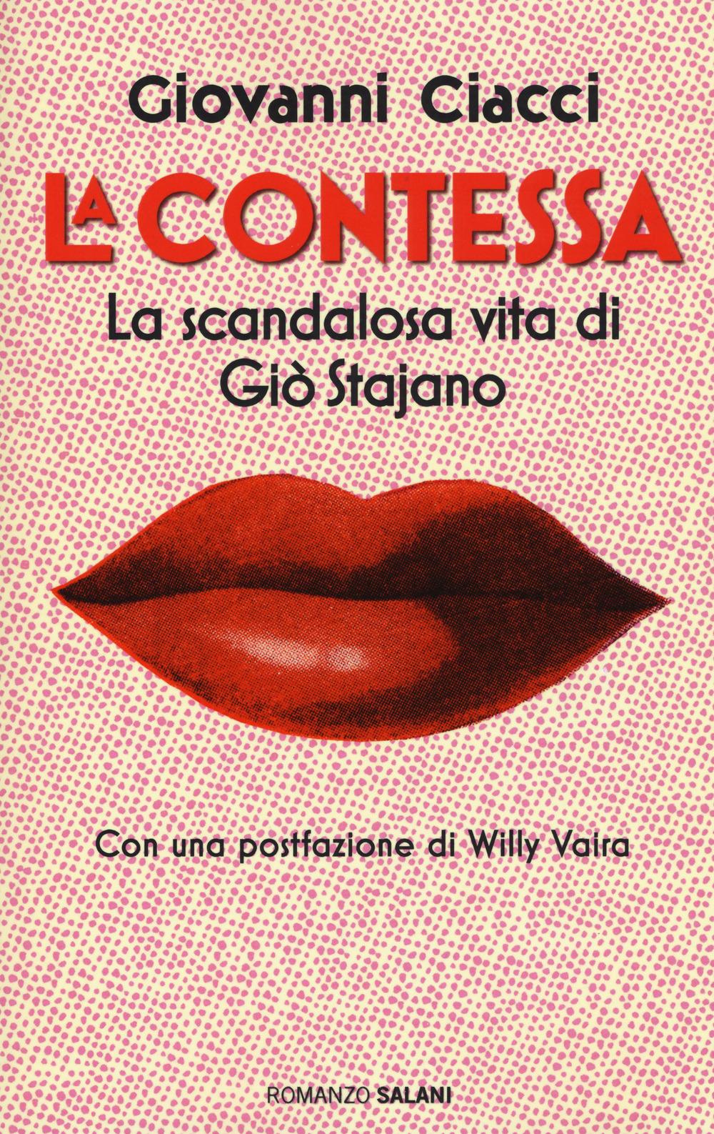 CONTESSA. LA SCANDALOSA VITA DI GIÒ STAJANO (LA) - 9788893817219