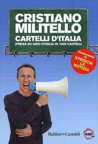 CARTELLI D'ITALIA - PRESA IN GIRO D'ITALIA IN 1000 CARTELLI di MILITELLO CRISTIANO