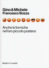 ANCHE LE FORMICHE NEL LORO PICCOLO POSTANO di GINO & MICHELE - BOZZA F.
