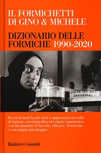 FORMICHETTI - DIZIONARIO DELLE FORMICHE 1990 - 2020 di GINO E MICHELE