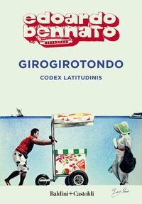 GIROGIROTONDO - CODEX LATITUDINIS di BENNATO EDOARDO