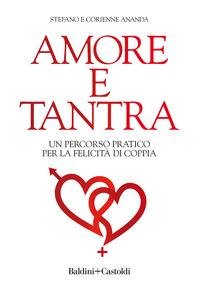 AMORE E TANTRA - UN PERCORSO PRATICO PER LA FELICITA' DI COPPIA di ANANDA S. - ANANDA C.