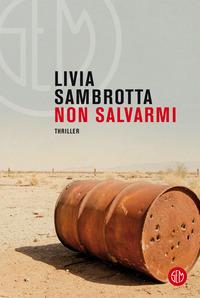 NON SALVARMI di SAMBROTTA LIVIA