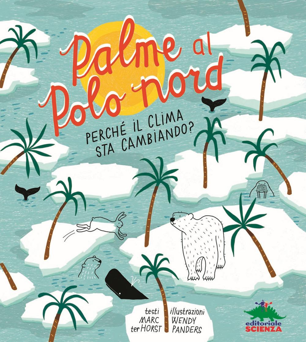 Palme al Polo Nord. Perché il clima sta cambiando?