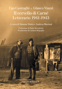 CERVELLO DI CARNE' - LETTERARIO 1941 - 1943 di CASIRAGHI U. - VIAZZI G.