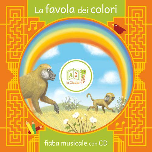 FAVOLA DEI COLORI. EDIZ. ILLUSTRATA. CON CD AUDIO (LA) - 9788894026436