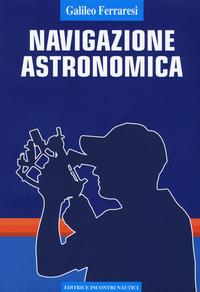 NAVIGAZIONE ASTRONOMICA di FERRARESI GALILEO