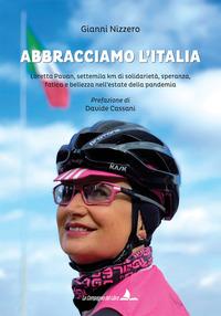 ABBRACCIAMO L'ITALIA - LORETTA PAVAN SETTIMILA KM DI SOLIDARIETA' SPERANZA FATICA E...