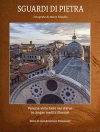 SGUARDI DI PIETRA - VENEZIA VISTA DALLE SUE STATUE IN CINQUE INEDITI ITINERARI di...