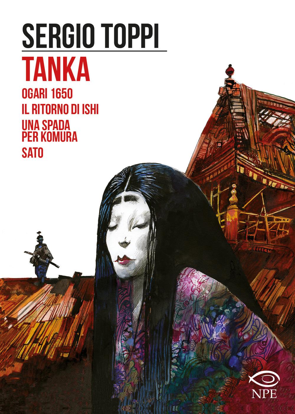TANKA-OGARI 1650-IL RITORNO DI ISHI-UNA SPADA PER KOMURA-SATO - Toppi Sergio - 9788894818390