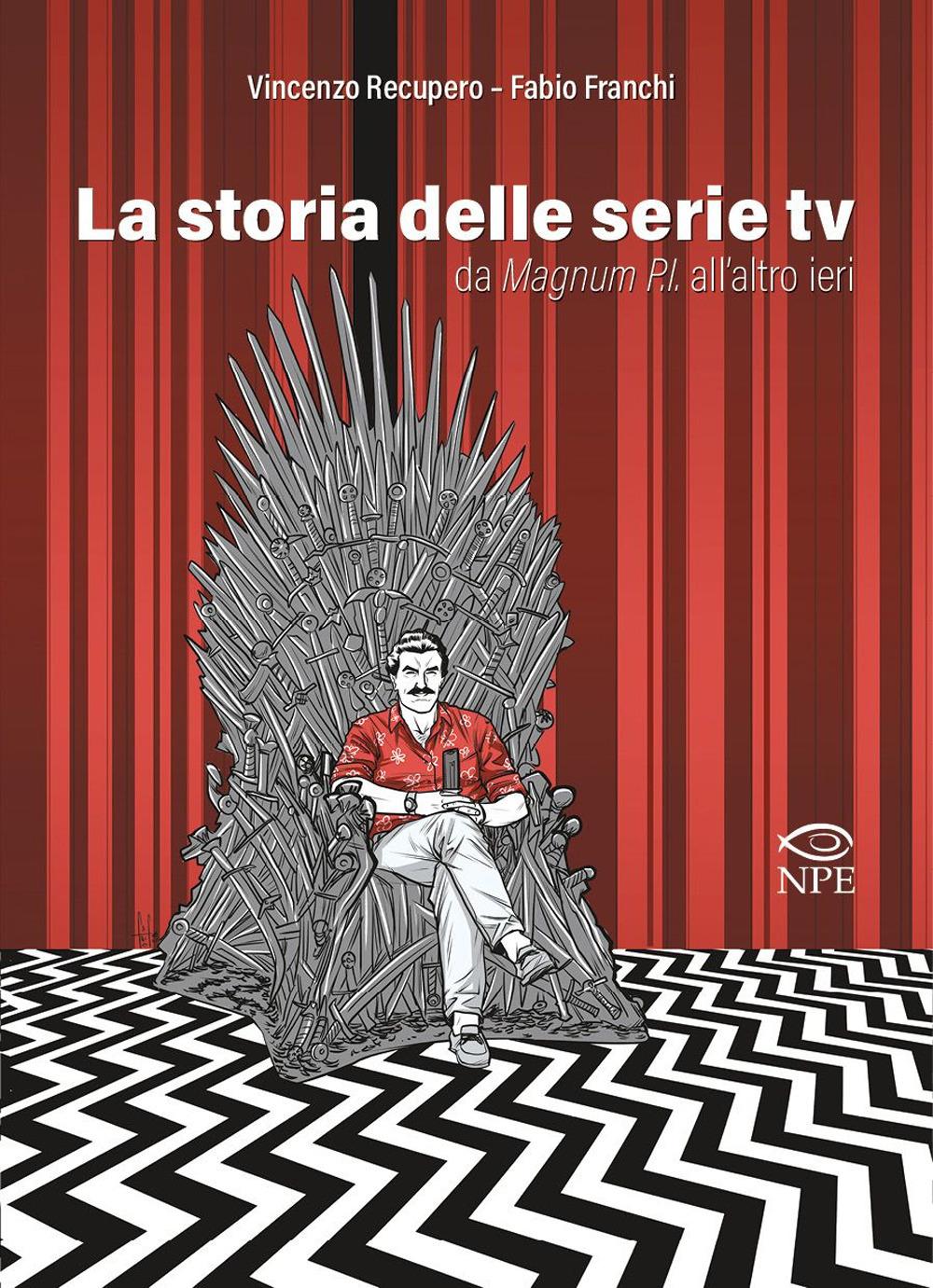 STORIA DELLE SERIE TV DA MAGNUM P.I. ALL'ALTRO IERI (LA)