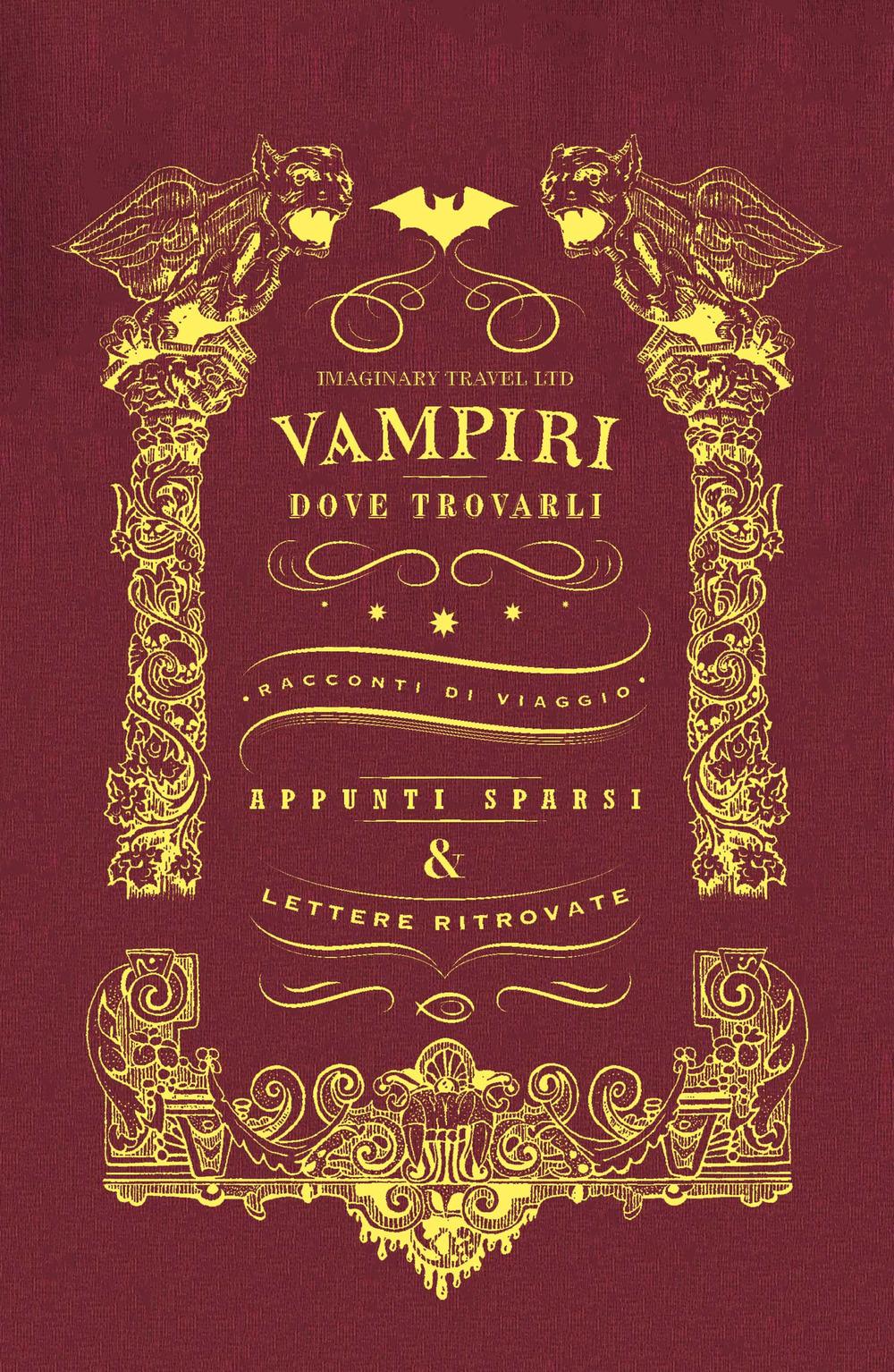 VAMPIRI: DOVE TROVARLI. EDIZ. ILLUSTRATA - 9788894818949