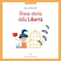 BREVE STORIA DELLA LIBERTA' di NOVELLI LUCA