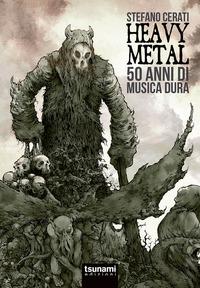 HEAVY METAL - 50 ANNI DI MUSICA DURA di CERATI STEFANO