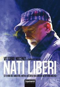NATI LIBERI di NOCENZI VITTORIO - VILLARI F.