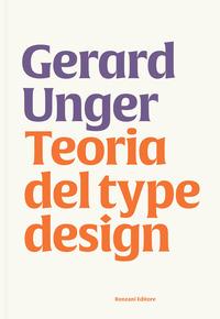 TEORIA DEL TYPE DESIGN di UNGER GERARD