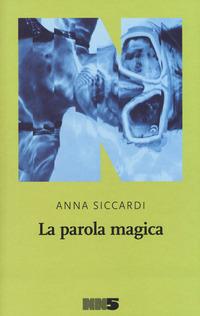 PAROLA MAGICA di SICCARDI ANNA