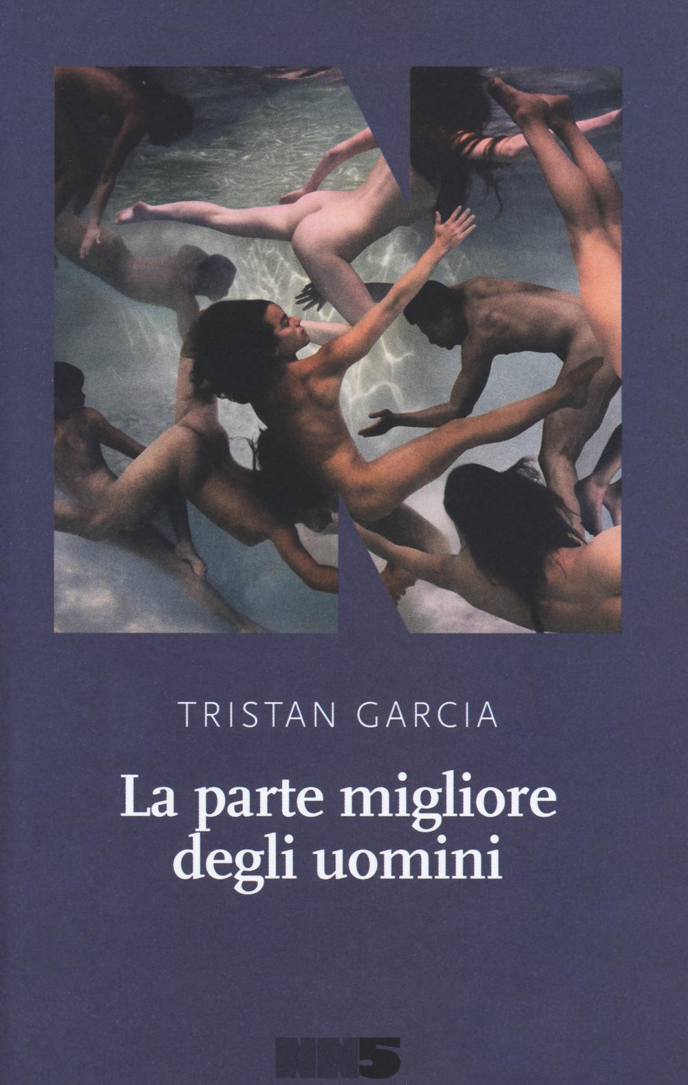 PARTE MIGLIORE DEGLI UOMINI (LA) - Garcia Tristan - 9788894938593
