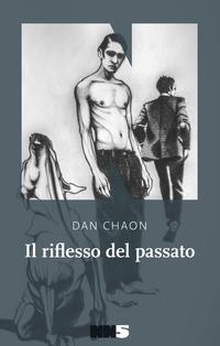 RIFLESSO DEL PASSATO di CHAON DAN