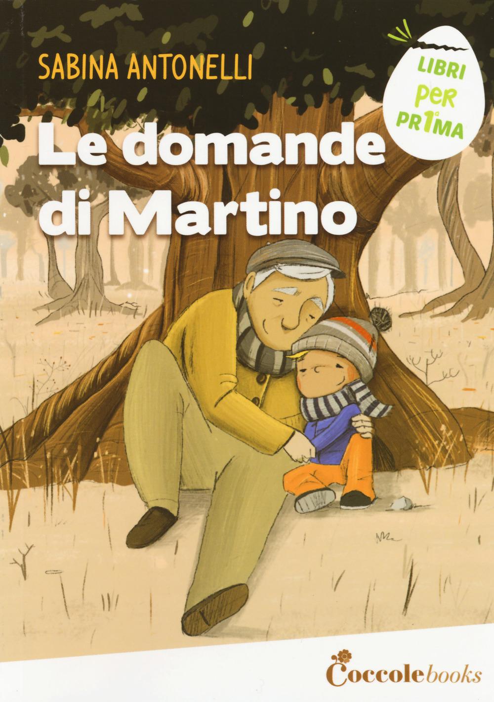 DOMANDE DI MARTINO (LE) - Antonelli Sabina - 9788894970296