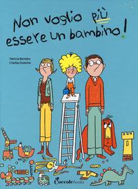 NON VOGLIO PIU' ESSERE UN BAMBINO ! di BERREBY P. - DUTERTRE C.