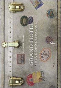 GRAND HOTEL L'ETA' D'ORO DEI PALACE di DONZEL CATHERINE