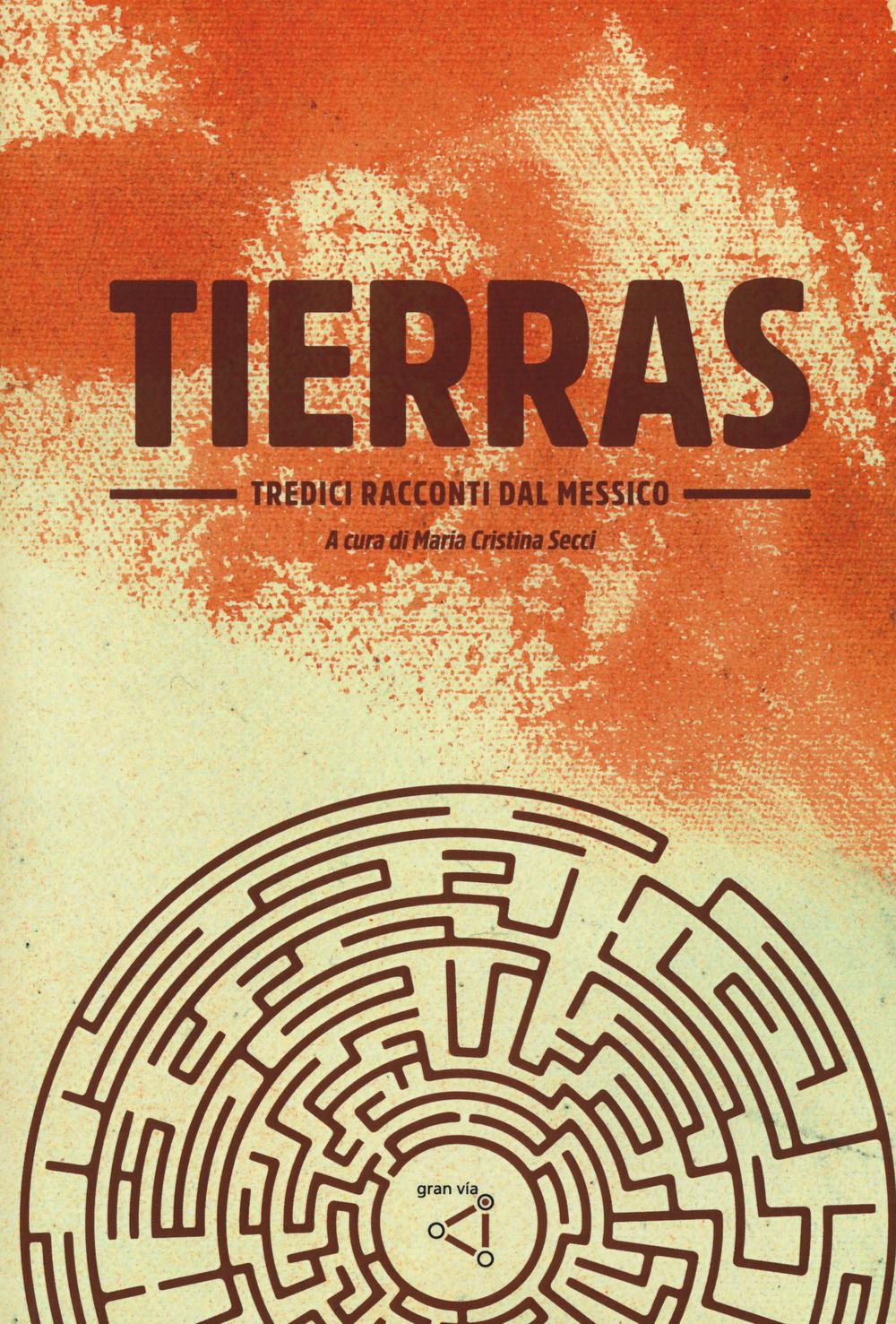 Tierras. Tredici racconti dal Messico