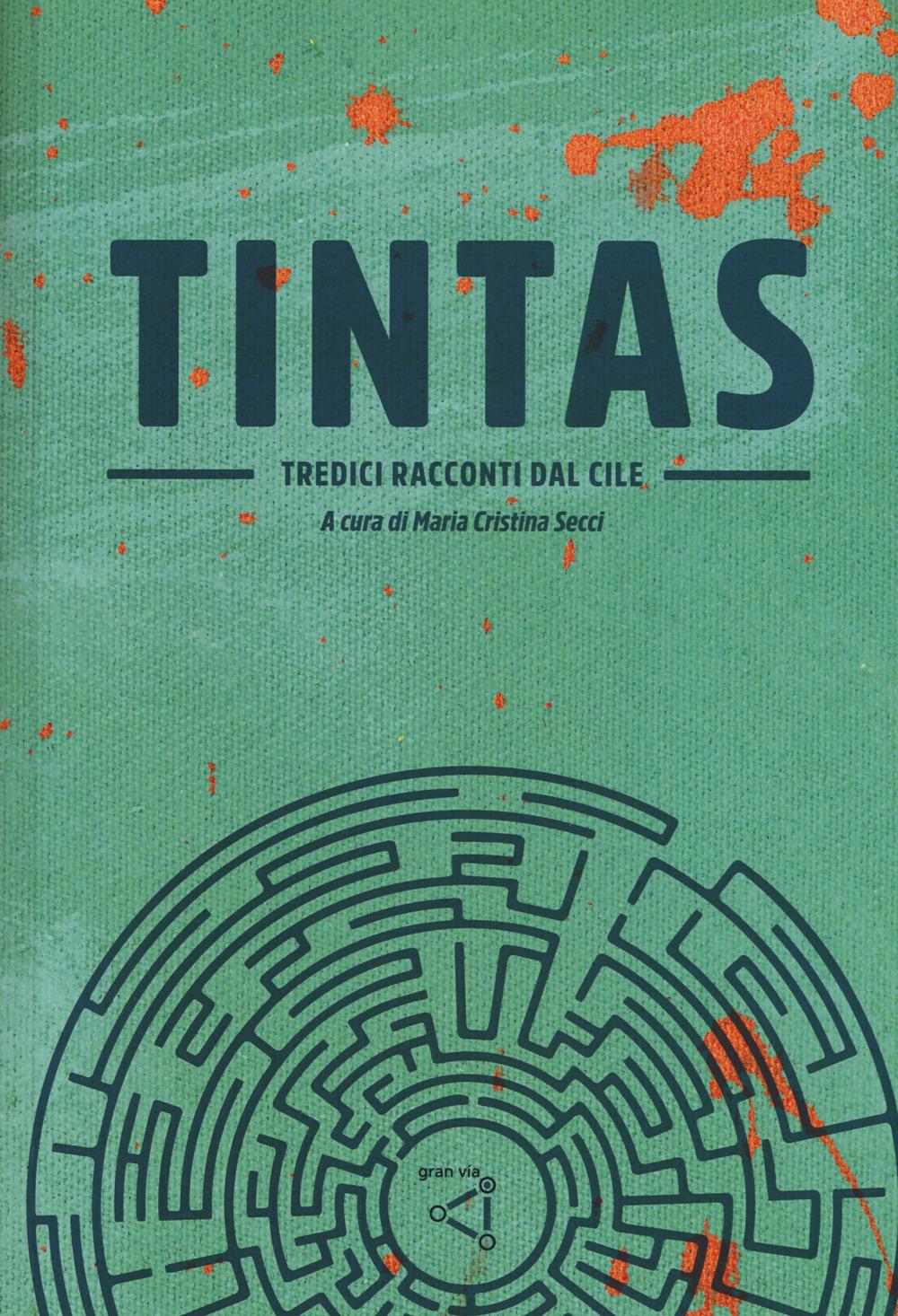 Tintas. Tredici racconti dal Cile