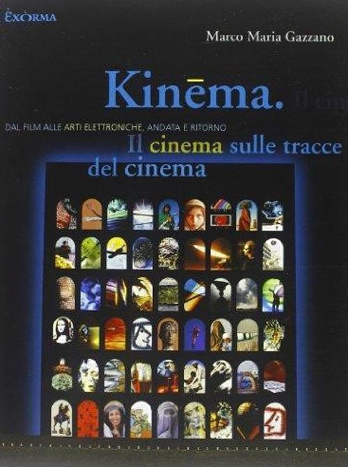 KINEMA. IL CINEMA SULLE TRACCE DEL CINEMA - 9788895688824
