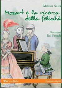 MOZART E LA RICERCA DELLA FELICITÀ - 9788895689036
