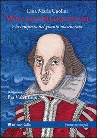 WILLIAM SHAKESPEARE E LA TEMPESTA DEL GUANTO MASCHERATO - 9788895689135