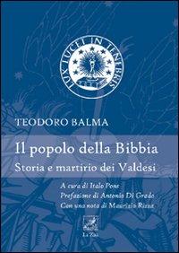 Il popolo della Bibbia. Storia e martirio dei Valdesi