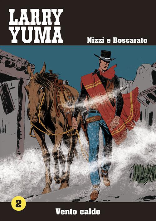 VENTO CALDO. LARRY YUMA - vol. 2 - 9788896457207