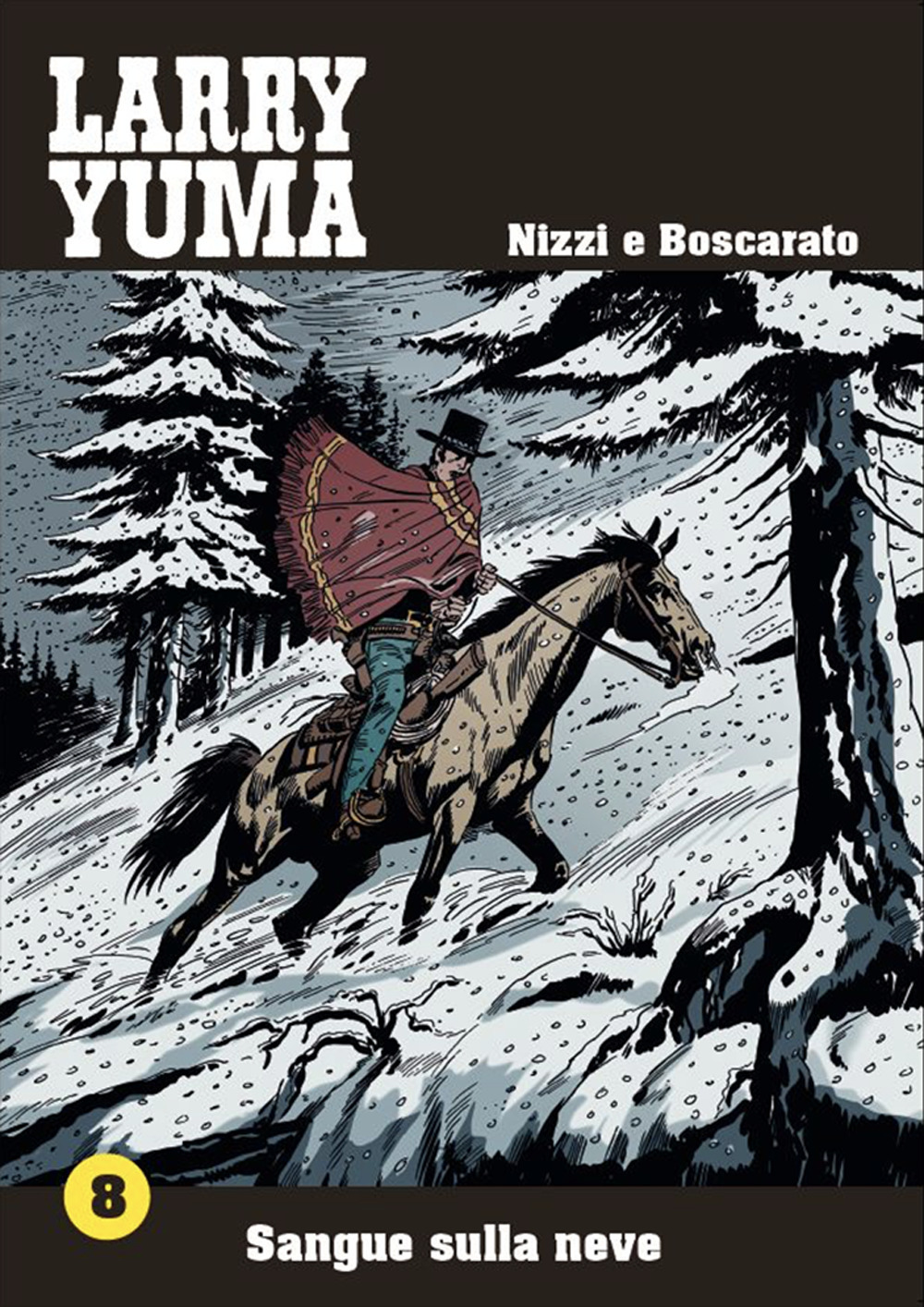 SANGUE SULLA NEVE. LARRY YUMA - vol. 8 - 9788896457375