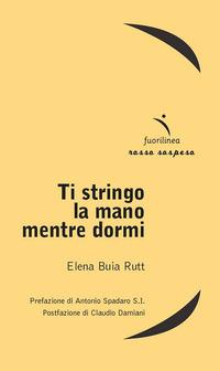 TI STRINGO LA MANO MENTRE DORMI - 9788896551073