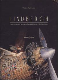 Copertina di: Lindbergh. L'avventurosa storia del topo che sorvolò l'oceano