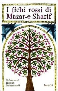 I fichi rossi di Mazar-e Sharif