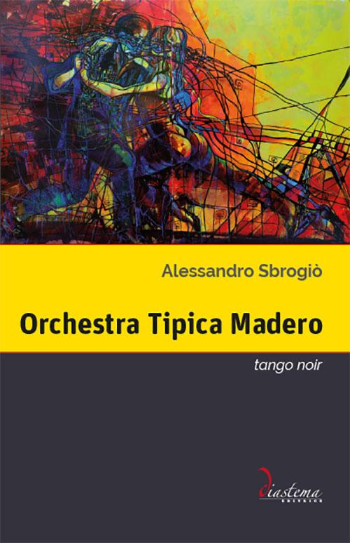 Orchestra Tipica Madero. Tango noir