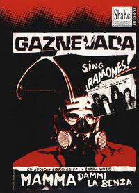 GAZNEVADA - MAMMA DAMMI LA BENZA ! CON CD