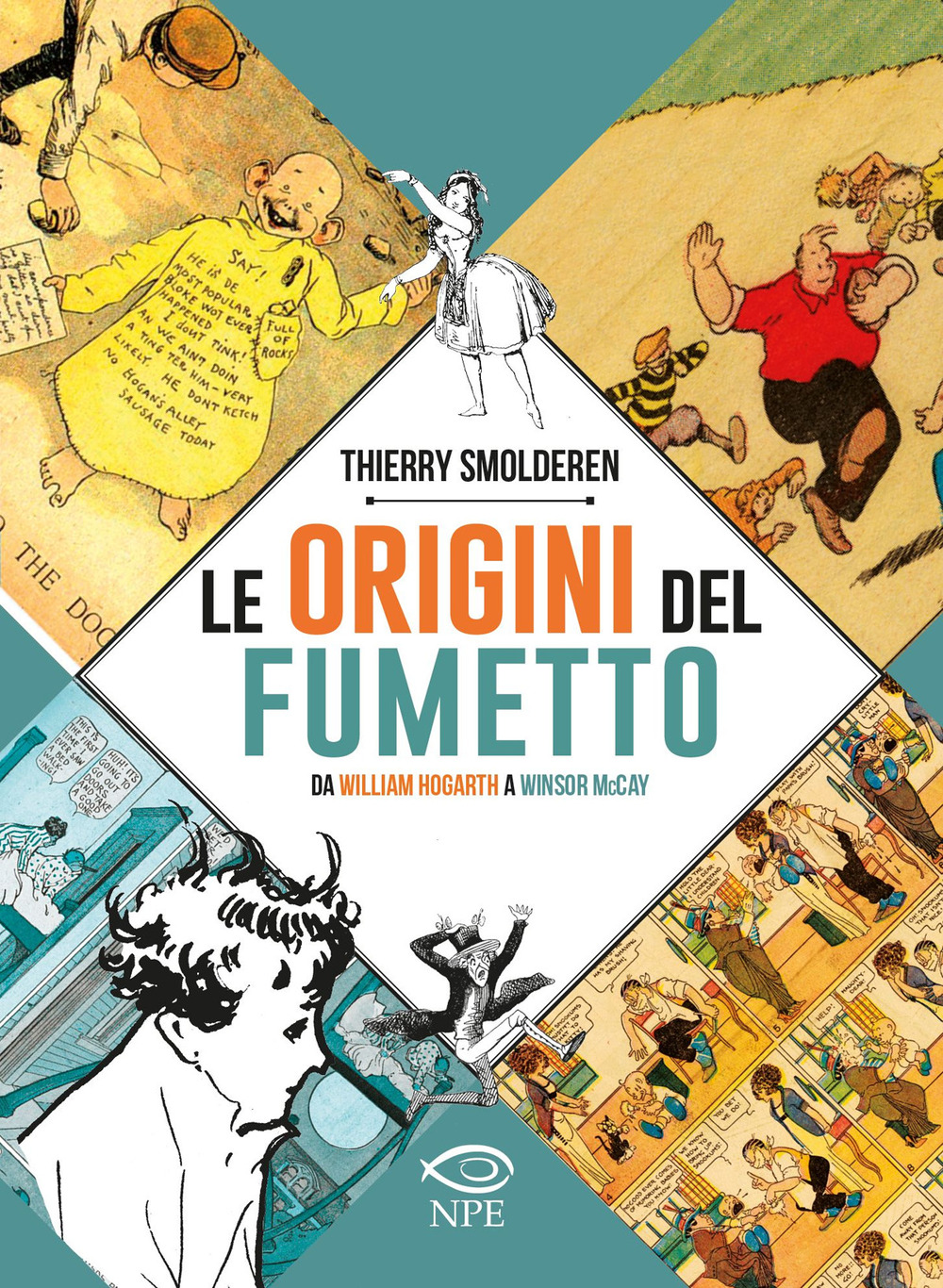 ORIGINI DEL FUMETTO. DA WILLIAM HOGARTH A WINSOR MCCAY. EDIZ. A COLORI (LE) - Smolderen Thierry - 9788897141853