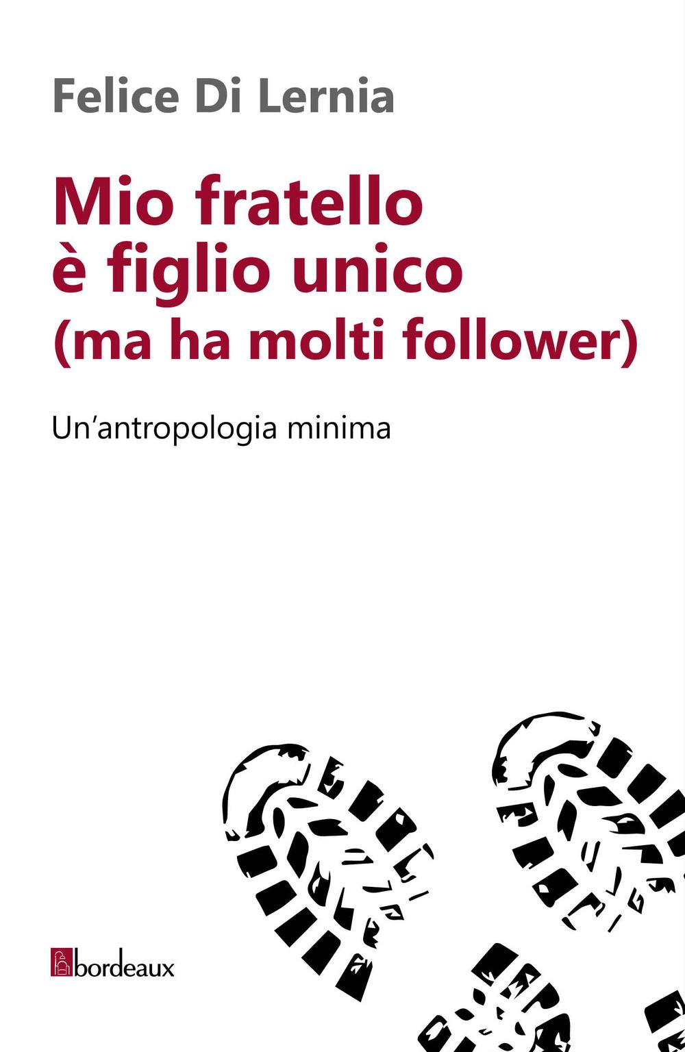 MIO FRATELLO E' FIGLIO UNICO (MA HA MOLTI FOLLOWER) - 9788897236689