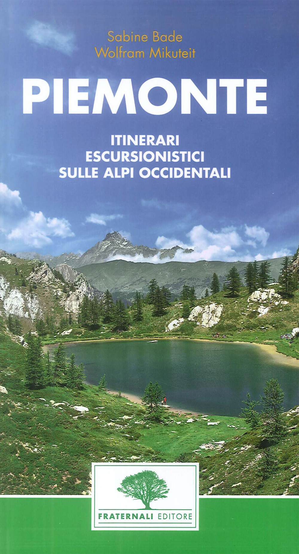Piemonte. Guida escursionistica. 38 escursioni nel Piemonte occidentale