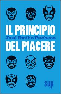 PRINCIPIO DEL PIACERE di PACHECO JOSE'EMILIO