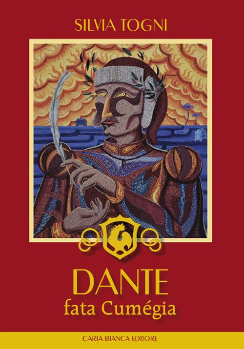 Dante fata cumegia. La Divina commedia vista dai romagnoli